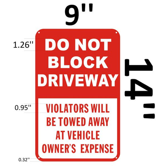 DO NOT BLOCK DRIVEWAY VIOLATORS WILL BE TOWED AWAY AT VEHICLE OWNER'S EXPENSE Signage- &