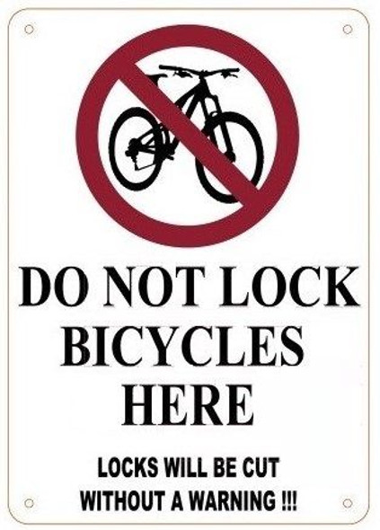 DO NOT LOCK BICYCLES HERE LOCKS WILL BE CUT WITHOUT A WARNING SIGN