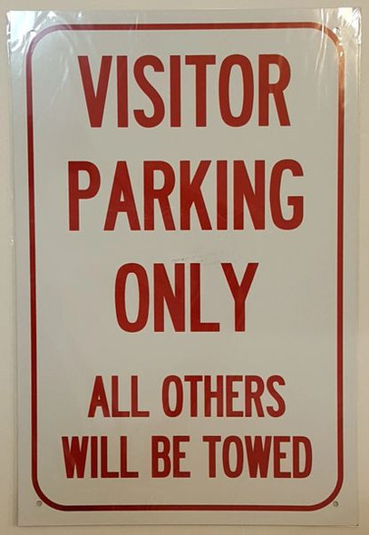 VISITOR PARKING ONLY ALL OTHERS WILL BE TOWED Signage ALUMINUM