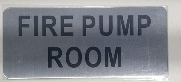 FIRE PUMP ROOM Sign BRUSHED ALUMINUM