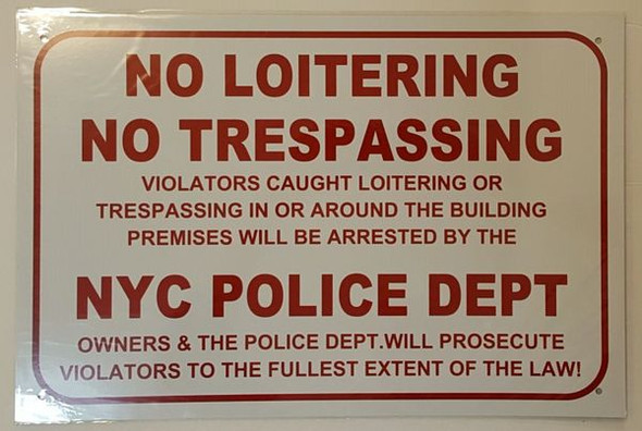 NO LOITERING NO TRESPASSING NYC POLICE DEPARTMENT SIGN