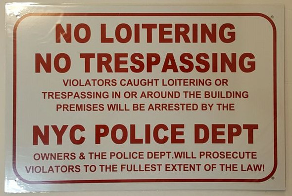 NO LOITERING NO TRESPASSING NYC POLICE DEPARTMENT SIGN for Building
