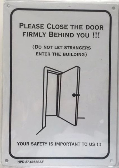 PLEASE CLOSE THE DOOR FIRMLY BEHIND YOU SIGN for Building