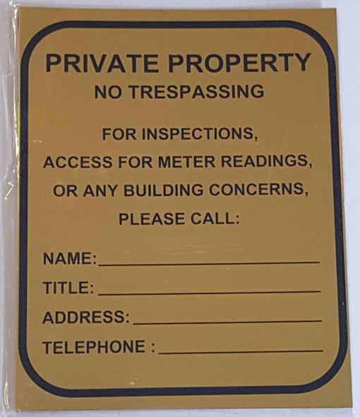 PRIVATE PROPERTY NO TRESPASSING FOR INSPECTIONS, METER READINGS OR ANY BUILDING CONCERNS, PLEASE CALL_ Signage