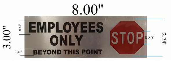 EMPLOYEES ONLY BEYOND THIS POINT STOP SIGN Brushed Aluminum