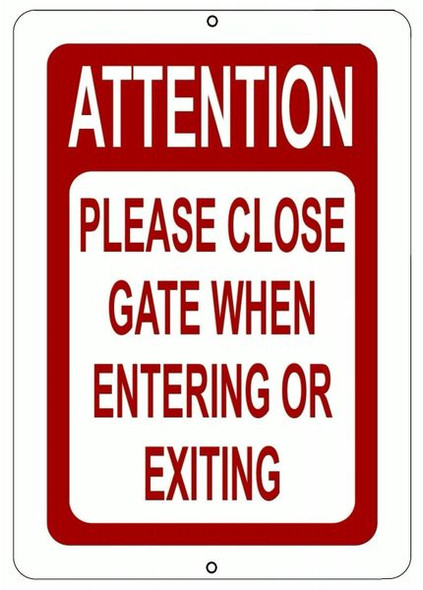 ATTENTION PLEASE CLOSE GATE WHEN ENTERING OR EXITING SIGN