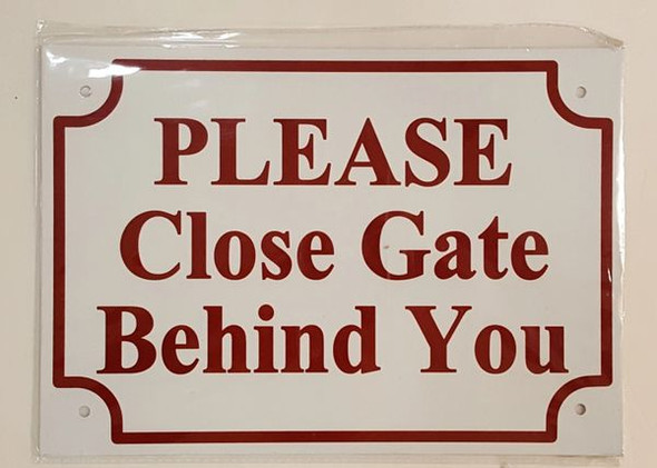 PLEASE CLOSE GATE BEHIND YOU SIGN  WHITE ALUMINUM