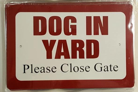 DOG IN YARD PLEASE CLOSE GATE SIGNAGE (ALUMINUM SIGNAGES )