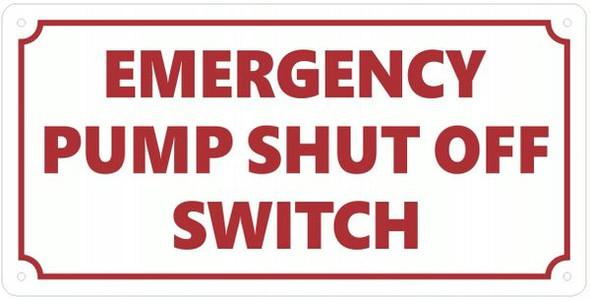 EMERGENCY PUMP SHUT OFF SWITCH Sign