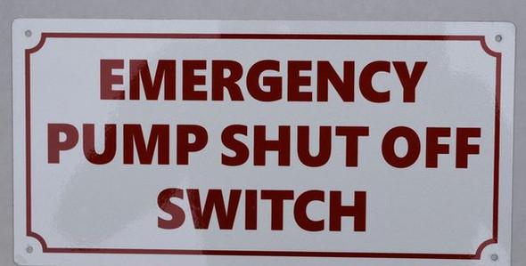 EMERGENCY PUMP SHUT OFF SWITCH Sign White