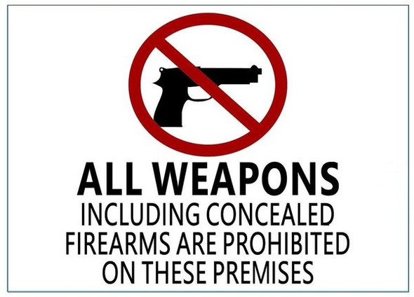 ALL WEAPONS INCLUDING CONCEALED FIREARMS ARE PROHIBITED ON THESE PREMISES SIGN - PURE WHITE (ALUMINUM SIGNS)