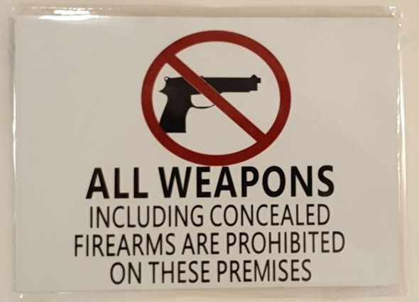 ALL WEAPONS INCLUDING CONCEALED FIREARMS ARE PROHIBITED ON THESE PREMISES SIGNAGE - PURE WHITE (ALUMINUM SIGNAGES)