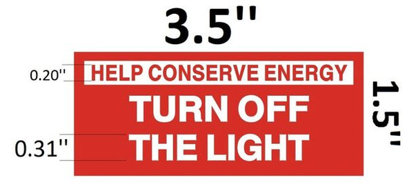 HELP CONSERVE ENERGY TURN OFF THE LIGHT Sign Red