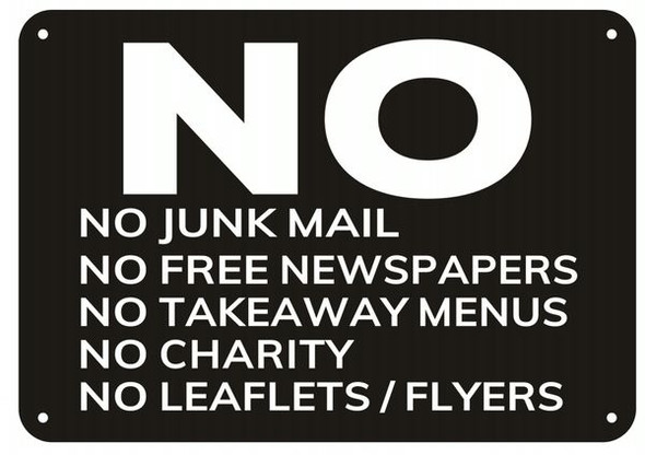 NO JUNK MAIL NO FLYERS/LEAFLETS NO TAKEAWAY MENUS NO FREE NEWSPAPERS THANK YOU Sign