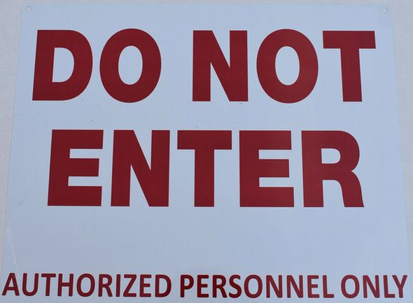 DO NOT ENTER AUTHORIZED PERSONNEL ONLY SIGN for Building