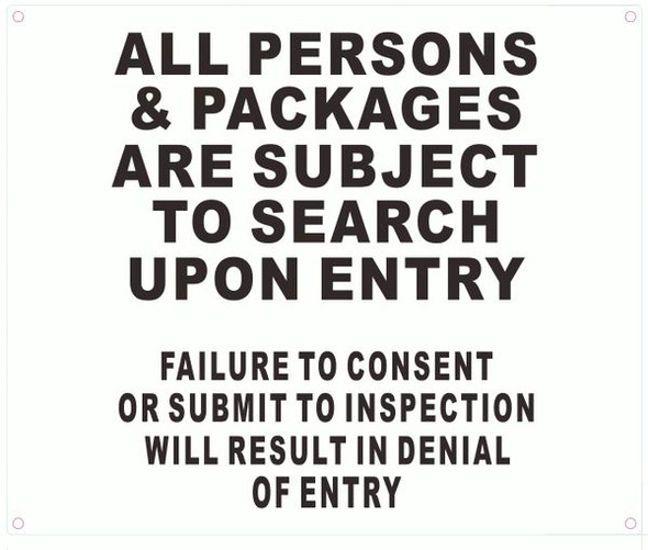 ALL PERSONS AND BAGS ARE SUBJECT TO SEARCH UPON ENTRY SIGN