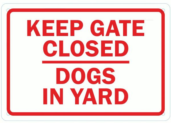 DOGS IN YARD KEEP GATE CLOSED SIGN