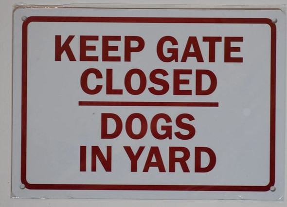 DOGS IN YARD KEEP GATE CLOSED SIGN for Building