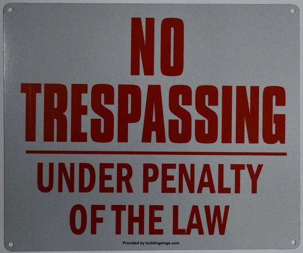 NO TRESPASSING UNDER PENALTY OF THE LAW SIGN for Building
