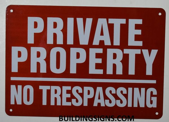 PRIVATE PROPERTY NO TRESPASSING Signage