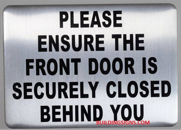 PLEASE ENSURE THE FRONT DOOR IS SECURELY CLOSED BEHIND YOU SIGN