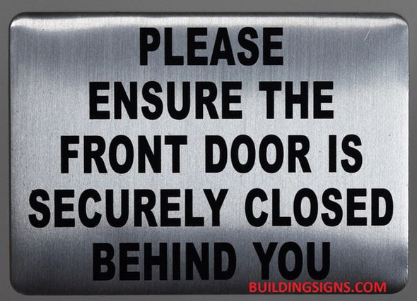 PLEASE ENSURE THE FRONT DOOR IS SECURELY CLOSED BEHIND YOU SIGN for Building