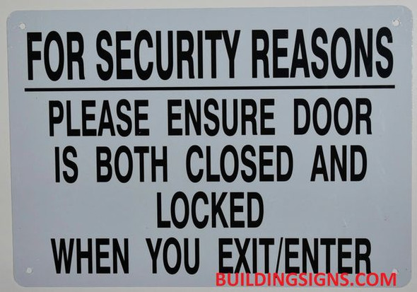FOR SECURITY REASONS PLEASE ENSURE DOOR IS BOTH CLOSED AND LOCKED SIGN for Building