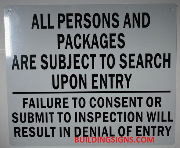 ALL PERSONS AND PACKAGES ARE SUBJECT TO SEARCH UPON ENTRY FAILURE TO CONSENT OR SUBMIT TO INSPECTION WILL RESULT IN DENIAL OF ENTRY Signage