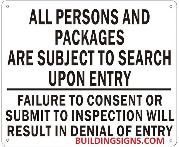 ALL PERSONS AND PACKAGES ARE SUBJECT TO SEARCH UPON ENTRY FAILURE TO CONSENT OR SUBMIT TO INSPECTION WILL RESULT IN DENIAL OF ENTRY Sign