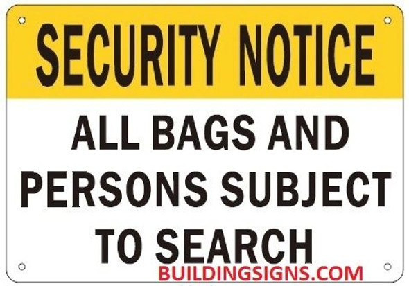 SECURITY NOTICE ALL PERSONS AND BAGS ARE SUBJECT TO SEARCH Sign