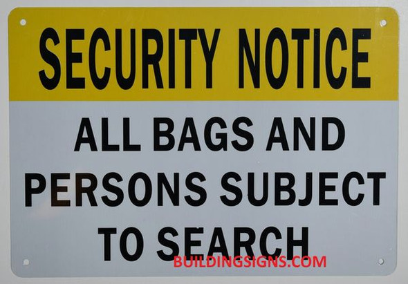SECURITY NOTICE ALL PERSONS AND BAGS ARE SUBJECT TO SEARCH Signage