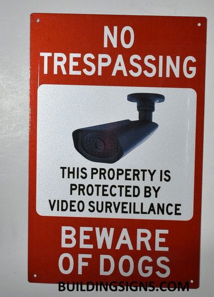 NO TRESPASSING THIS PROPERTY IS PROTECTED BY VIDEO SURVEILLANCE BEWARE OF DOGS SIGN  for Building