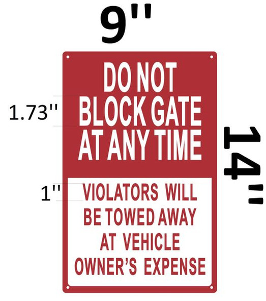 DO NOT BLOCK GATE AT ANY TIME VIOLATORS WILL BE TOWED AWAY AT VEHICLE OWNER'S EXPENSE SIGNAGE (ALUMINUM SIGNAGE)