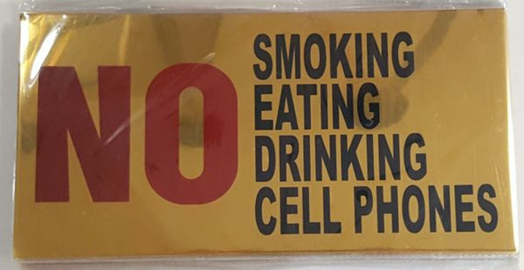 NO SMOKING EATING DRINKING CELL PHONES Signage