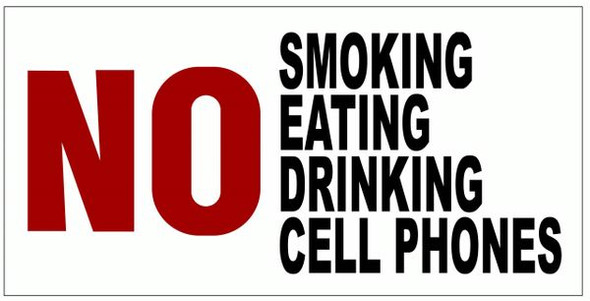 NO SMOKING EATING DRINKING CELL PHONES Sign