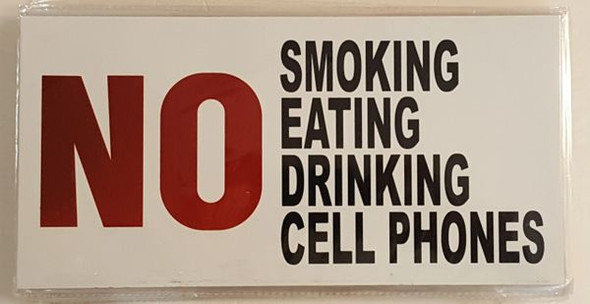 NO SMOKING EATING DRINKING CELL PHONES SIGN for Building