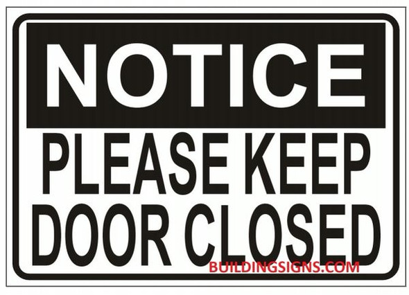 NOTICE PLEASE KEEP DOOR CLOSED Sign