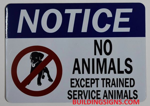 NO ANIMALS EXCEPT TRAINED SERVICE ANIMALS Signage
