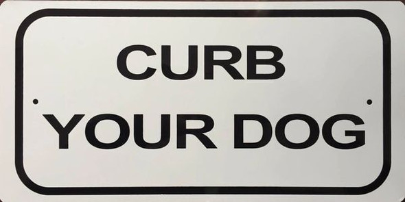 Curb Your DOG SIGN for Building