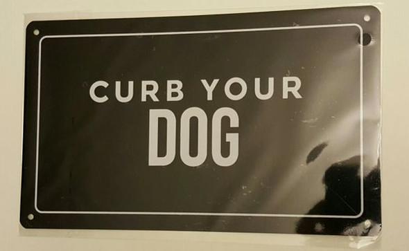 CURB YOUR DOG BLACK BACKGROUND SIGN for Building