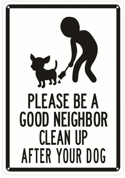 PLEASE BE A GOOD NEIGHBOR CLEAN UP AFTER YOUR DOG SIGN