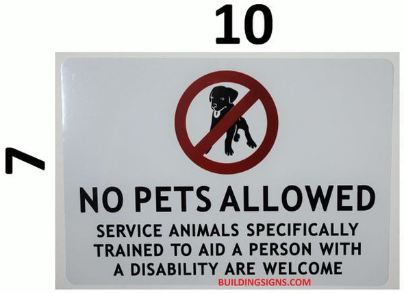 NO PETS ALLOWED SERVICE ANIMALS SPECIFICALLY TRAINED TO AID A PERSON WITH A DISABILITY ARE WELCOME SIGN for Building