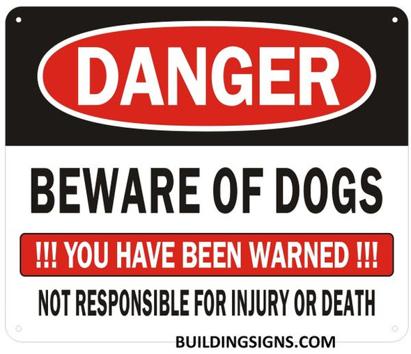 DANGER BEWARE OF DOGS YOU HAVE BEEN WARNED NOT RESPONSIBLE FOR INJURY OR DEATH SIGN