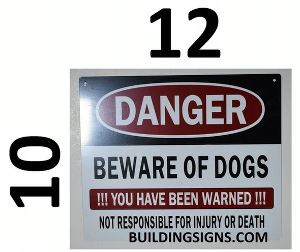 DANGER BEWARE OF DOGS YOU HAVE BEEN WARNED NOT RESPONSIBLE FOR INJURY OR DEATH SIGN for Building