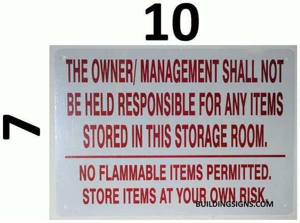THE OWNER/ MANAGEMENT SHALL NOT BE HELD RESPONSIBLE FOR ANY ITEMS STORED IN THIS STORAGE ROOM. NO FLAMMABLE ITEMS PERMITTED. STORE ITEMS AT YOUR OWN RISK SIGN for Building