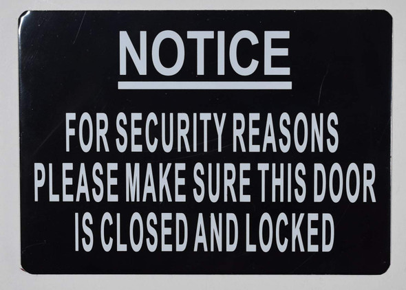 for Security Reasons Please Make Sure This Door is Closed and Locked Sign for Building