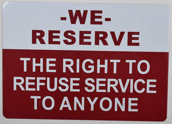 We Reserve The Right to Refuse Service to Anyone Signage