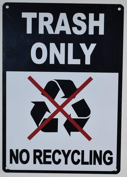 Trash Only No Recycling Sign