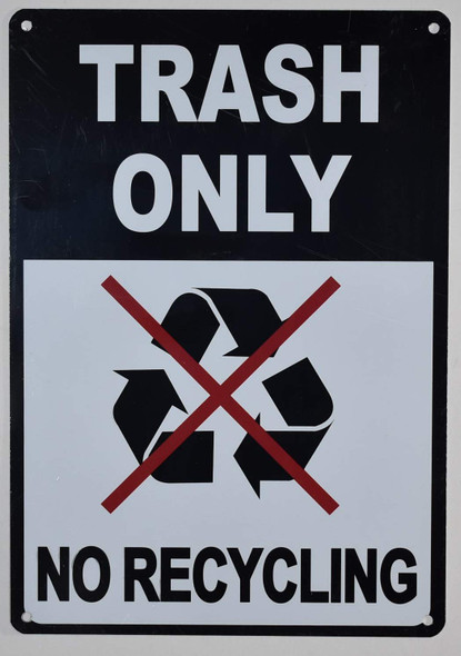Trash Only No Recycling SIGNAGE (Black/White Background,Aluminium, )