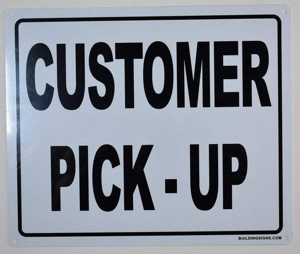 Customer Pick UP Sign for Buildings